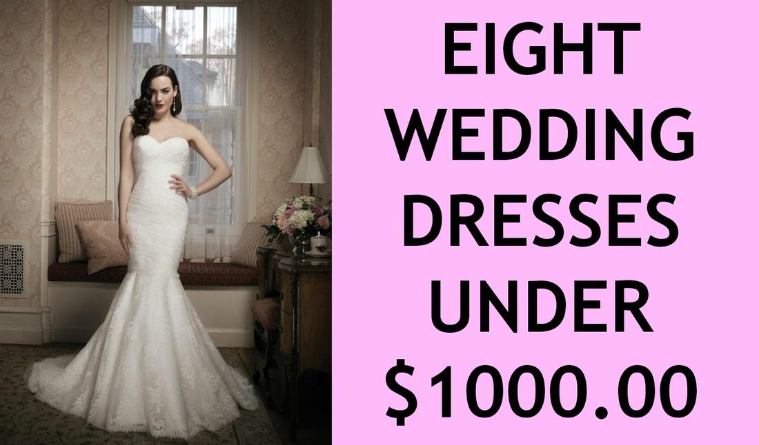 Eight Wedding Dresses Under $1000 - The Dress Matters