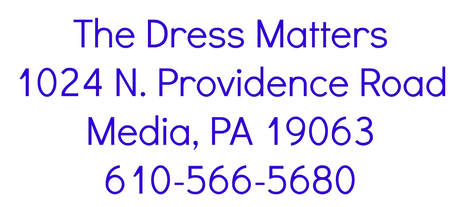 THE DRESS MATTERS 1024 N. PROVIDENCE ROAD MEDIA, PA 19063 610-566-5680